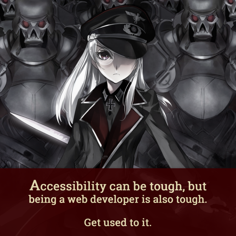 "A quote image saying ""Accessibility can be tough, but being a web developer is also tough. Get used to it."""